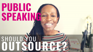 PUBLIC SPEAKING Should You Outsource?