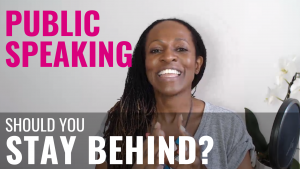 Public Speaking - should you STAY BEHIND?