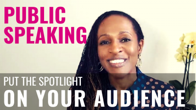 Public Speaking - put the spotlight ON YOUR AUDIENCE