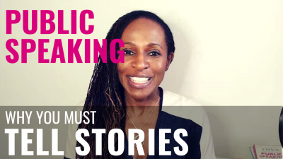Public Speaking - Why you must TELL STORIES