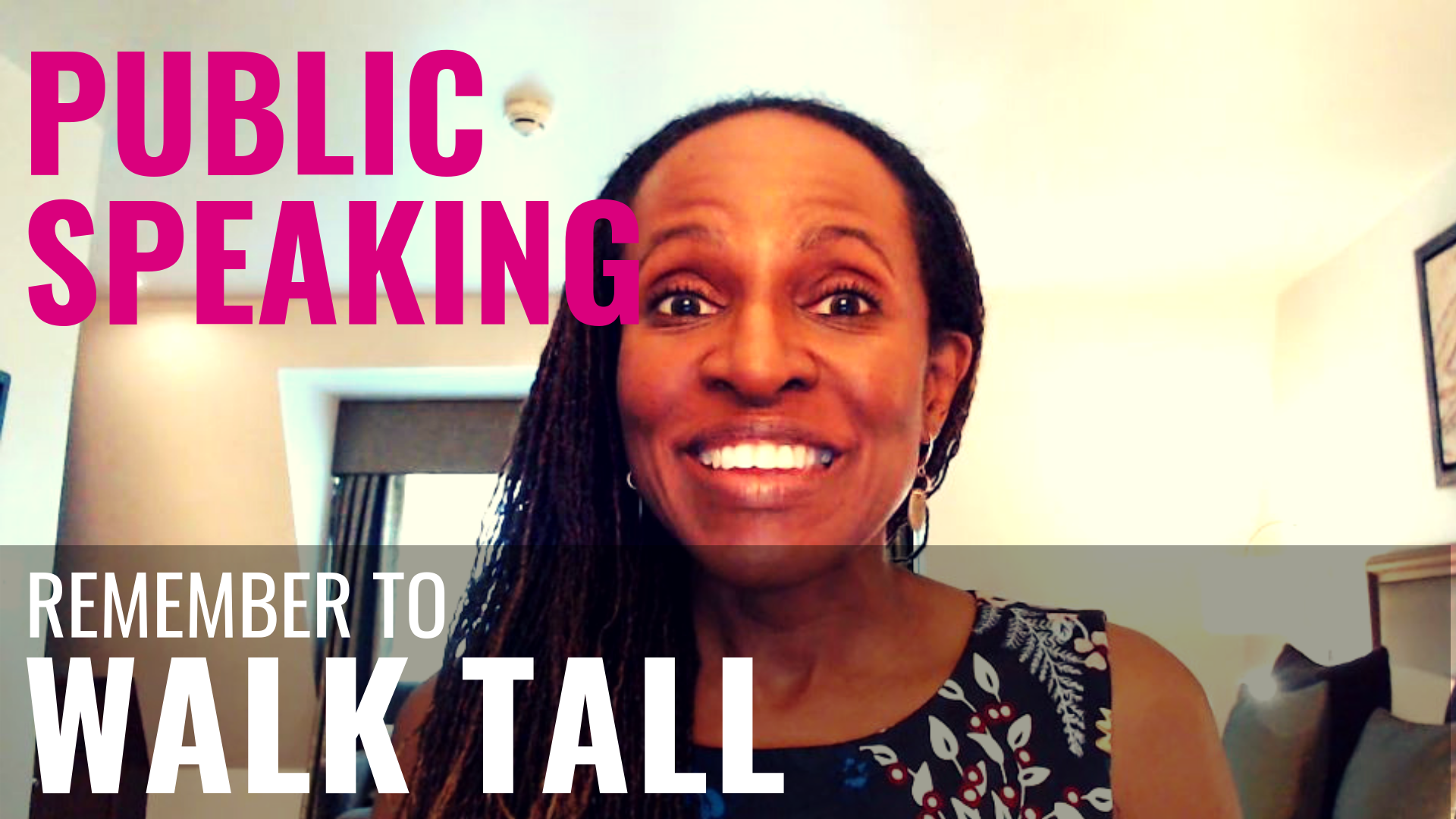 PUBLIC SPEAKING - Remember to WALK TALL