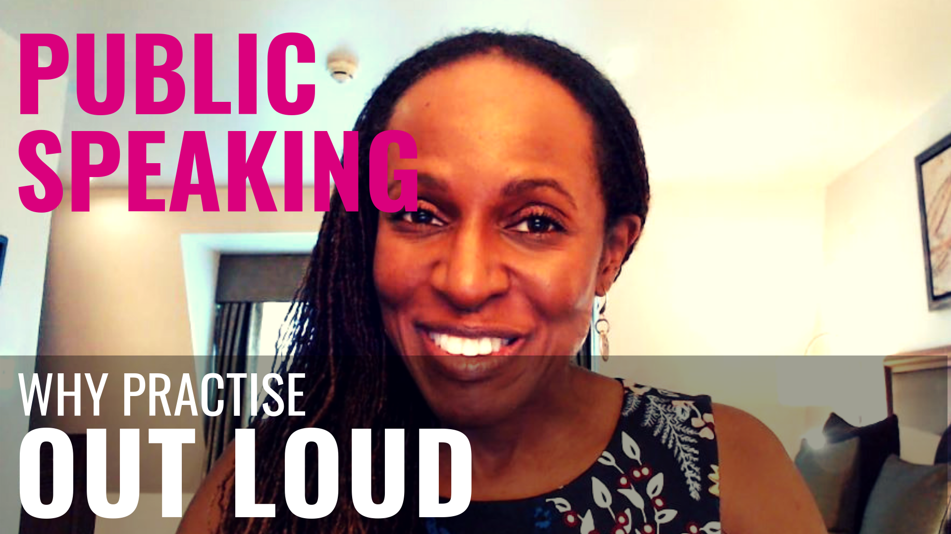 PUBLIC SPEAKING - Why practise OUT LOUD